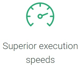 Superior Execution Speeds